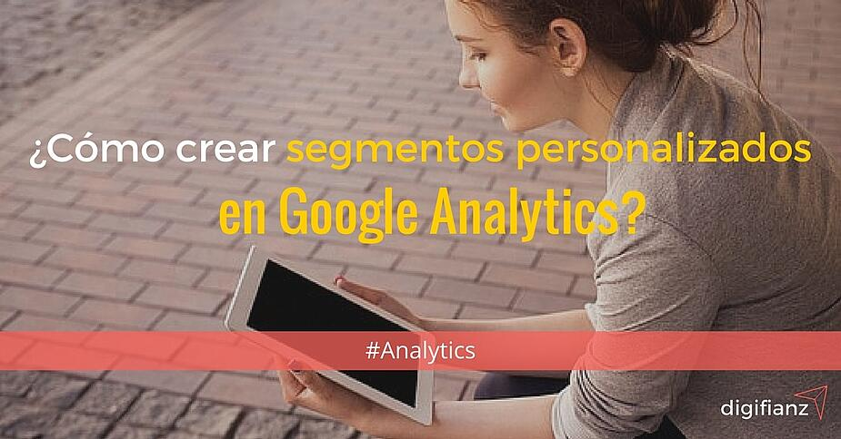 segmentos-personalizados-google-analytics.jpg
