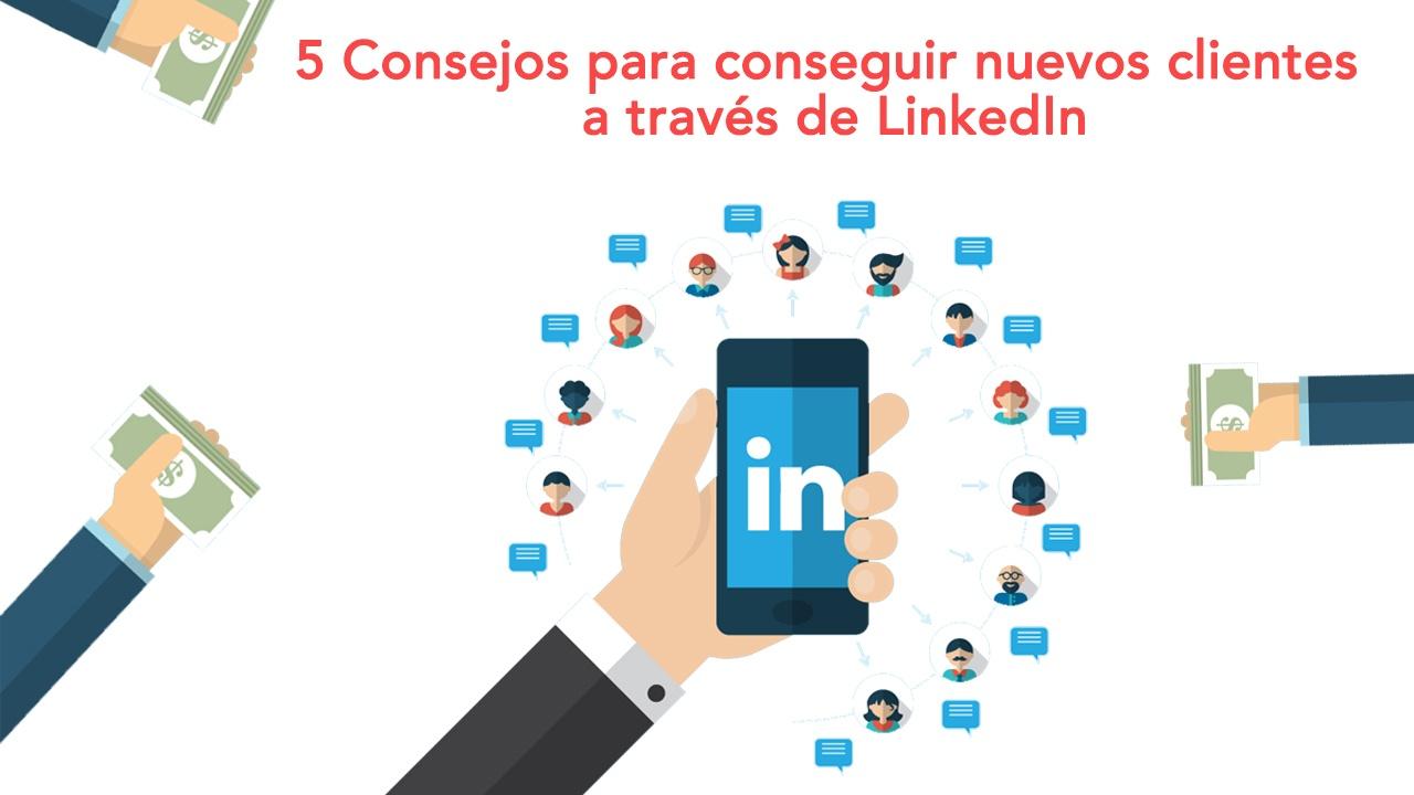 5 Consejos para conseguir nuevos clientes a través de LinkedIn