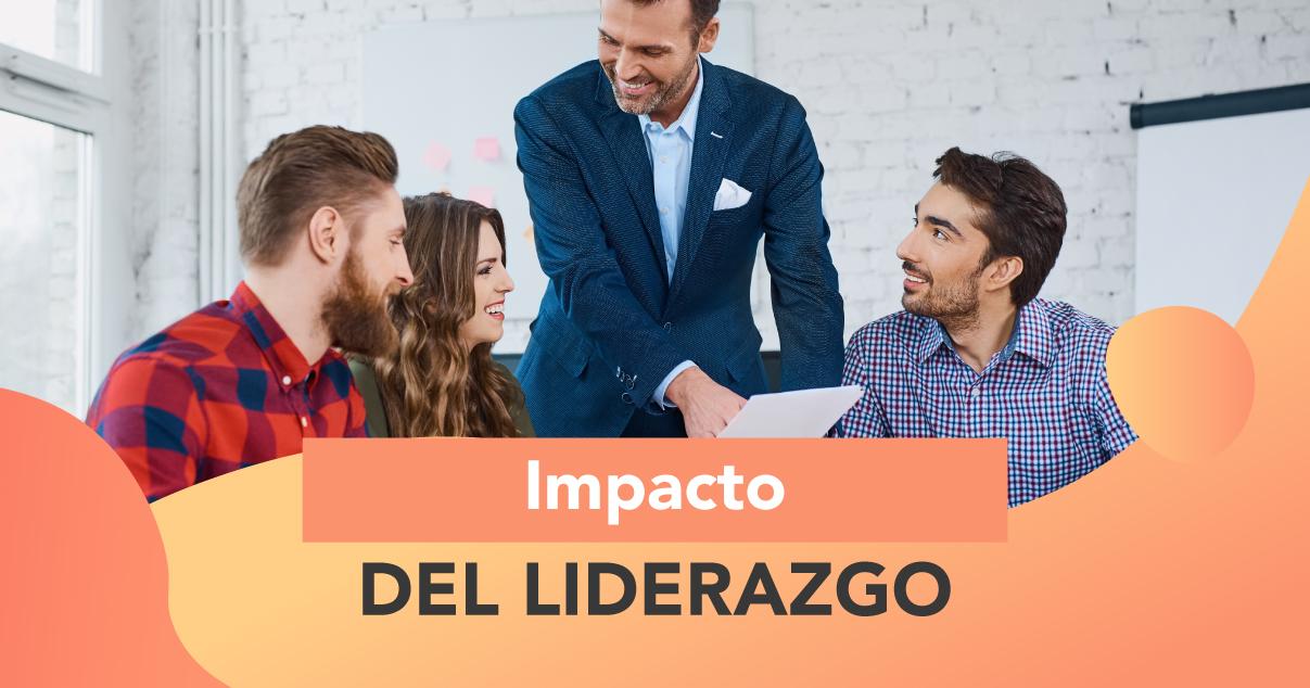 Qué es Liderazgo y cómo genera impacto