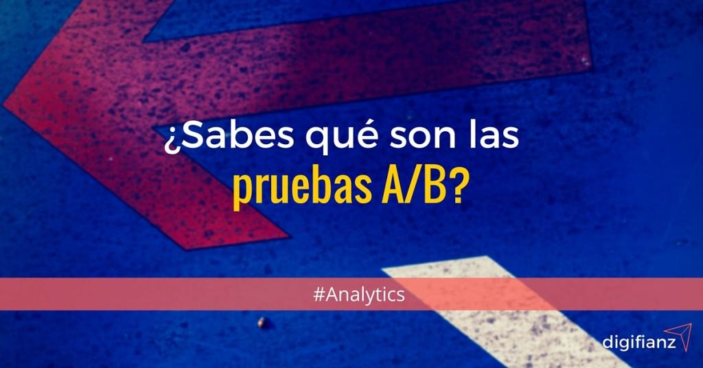 ¿Sabes que son pruebas A/B en Marketing Digital?