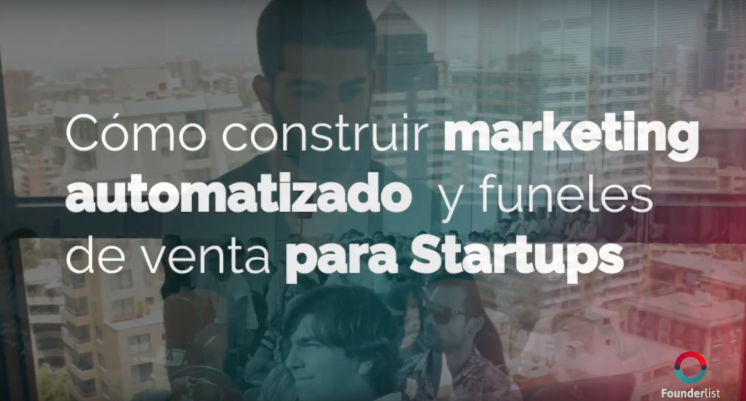 [Video 1/5] Cómo construir marketing automatizado y funnels de ventas